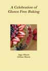 A Celebration of Gluten Free Baking, by Inge Harris and Gillian Harris
